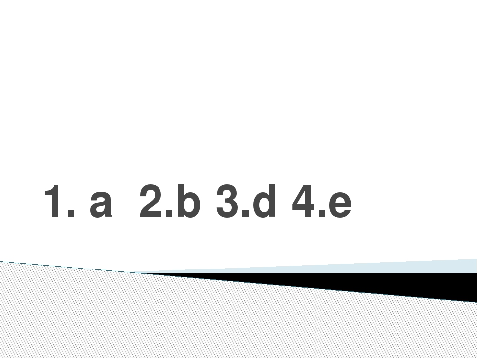 1. a 2.b 3.d 4.e