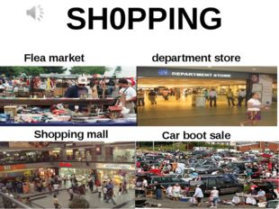 SH0PPING Car boot sale Flea market department store Shopping mall