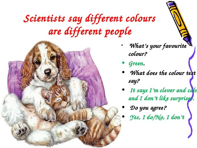 Scientists say different colours are different people What's your favourite c...