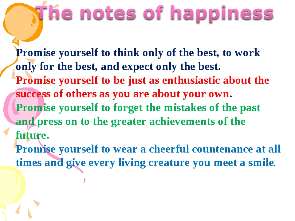Promise yourself to think only of the best, to work only for the best, and ex...