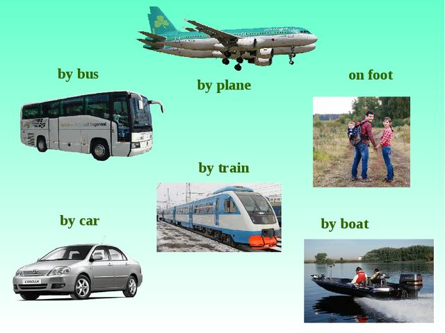 by car by plane by train by bus by boat on foot