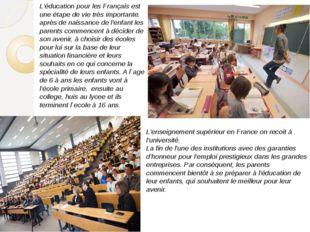 L'éducation pour les Français est une étape de vie très importante. après de