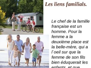 Les liens familials. Le chef de la famille française est un homme. Pour la fe