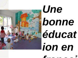 Une bonne éducation en français Les familles françaises eduquent un père de f