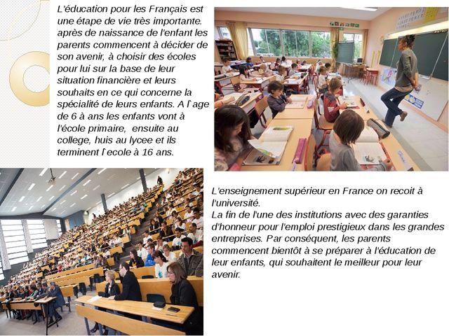 L'éducation pour les Français est une étape de vie très importante. après de...