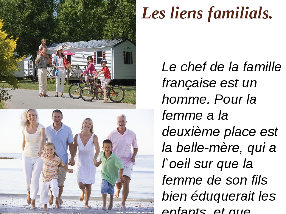 Les liens familials. Le chef de la famille française est un homme. Pour la fe...