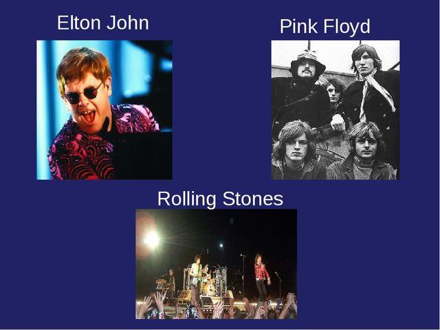 Rolling Stones Pink Floyd Elton John