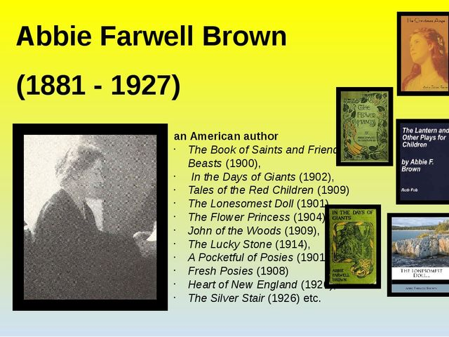 Abbie Farwell Brown (1881 - 1927) an American author The Book of Saints and F...