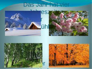 Das Jahr hat vier Jahreszeiten Der Winter Der Frühling Der Sommer Der Herbst
