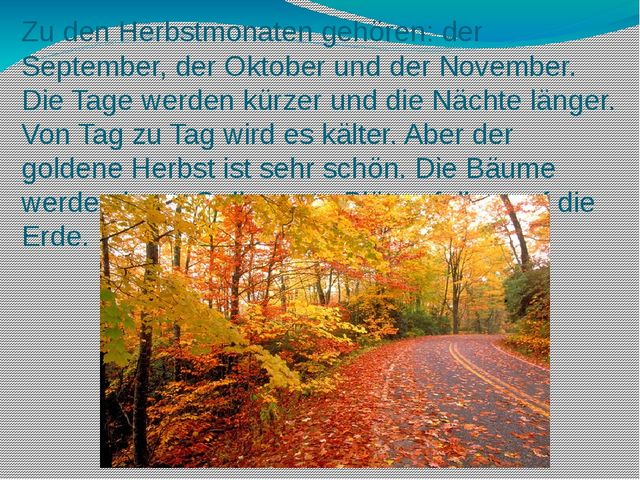 Zu den Herbstmonaten gehören: der September, der Oktober und der November. Di...