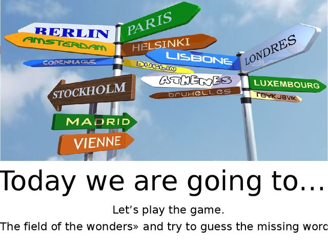 «Today we are going to…» Let's play the game. «The field of the wonders» and...