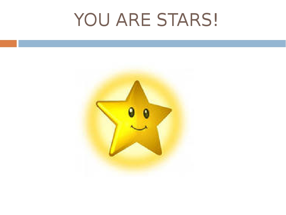 YOU ARE STARS!