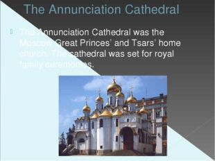 The Annunciation Cathedral The Annunciation Cathedral was the Moscow Great Pr