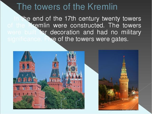 The towers of the Kremlin In the end of the 17th century twenty towers of the...