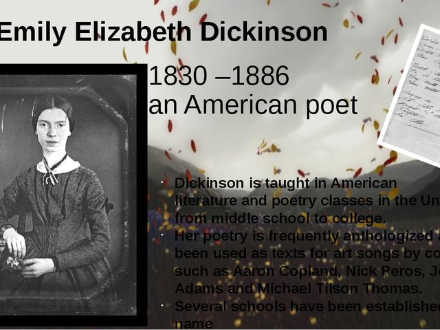 Emily Elizabeth Dickinson 1830–1886 an Americanpoet Dickinson is taught in...