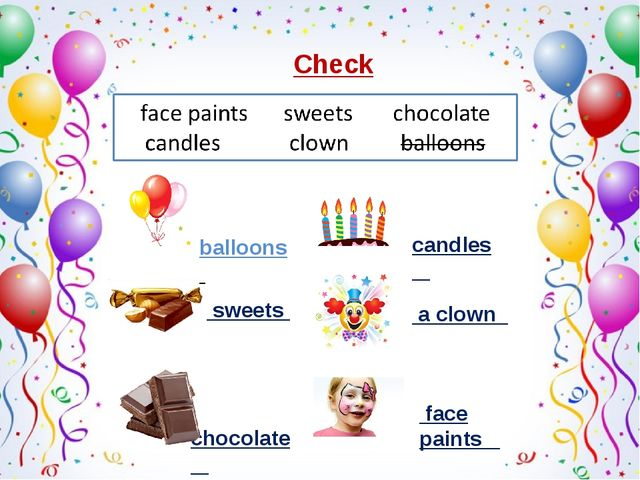 Check balloons sweets chocolate_ candles_ a clown_ face paints_