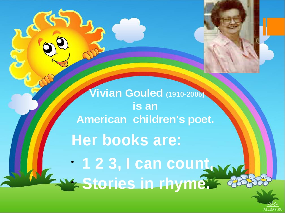 Vivian Gouled (1910-2005) is an American children's poet. Her books are: 1 2...