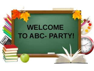 WELCOME TO ABC- PARTY!