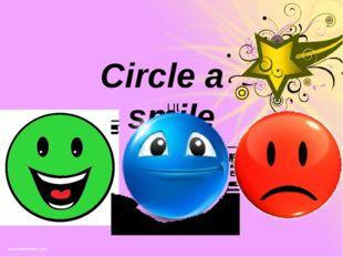 Circle a smile