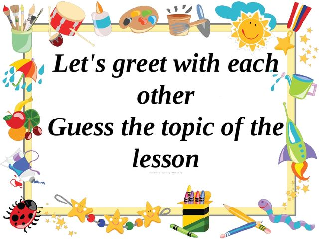 Let's greet with each other Guess the topic of the lesson Let's Learn The Co...