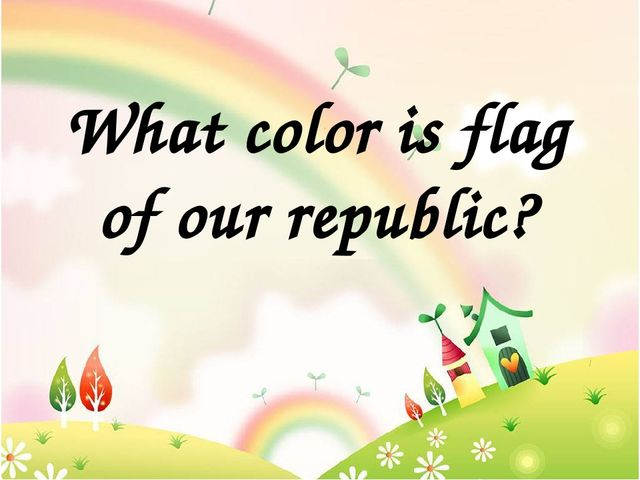 What color is flag of our republic?