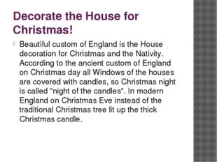 Decorate the House for Christmas! Beautiful custom of England is the House de