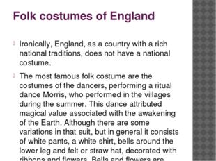 Folk costumes of England Ironically, England, as a country with a rich nation