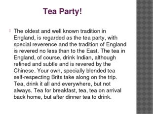 Tea Party! The oldest and well known tradition in England, is regarded as th