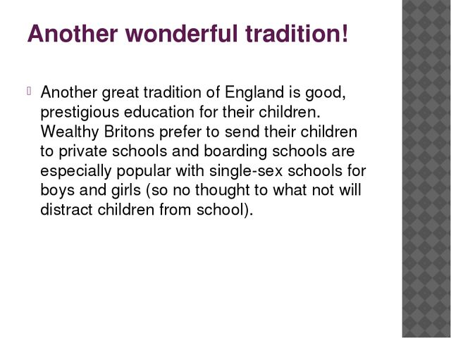 Another wonderful tradition! Another great tradition of England is good, pres...
