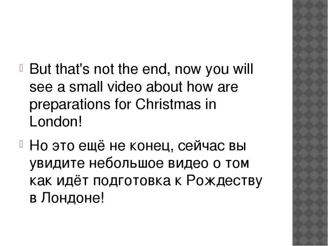 But that's not the end, now you will see a small video about how are preparat...