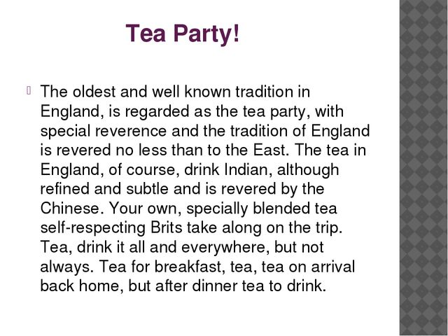 Tea Party! The oldest and well known tradition in England, is regarded as th...