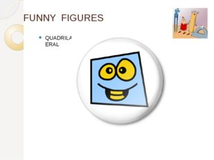 FUNNY FIGURES QUADRILATERAL