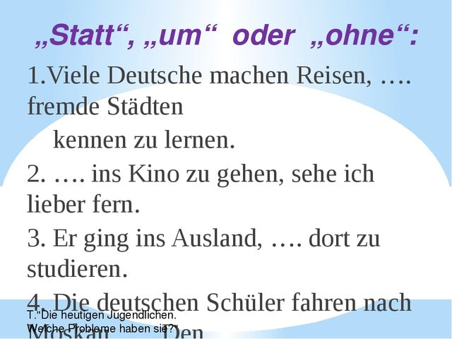 """""""Statt"""", """"um"""" oder """"ohne"""": 1.Viele Deutsche machen Reisen, …. fremde Städten..."""