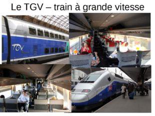 Le TGV – train à grande vitesse