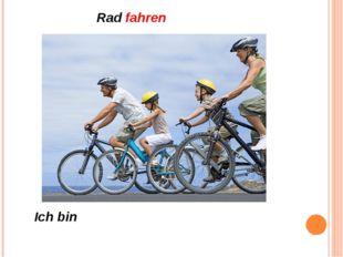 Rad fahren Ich bin