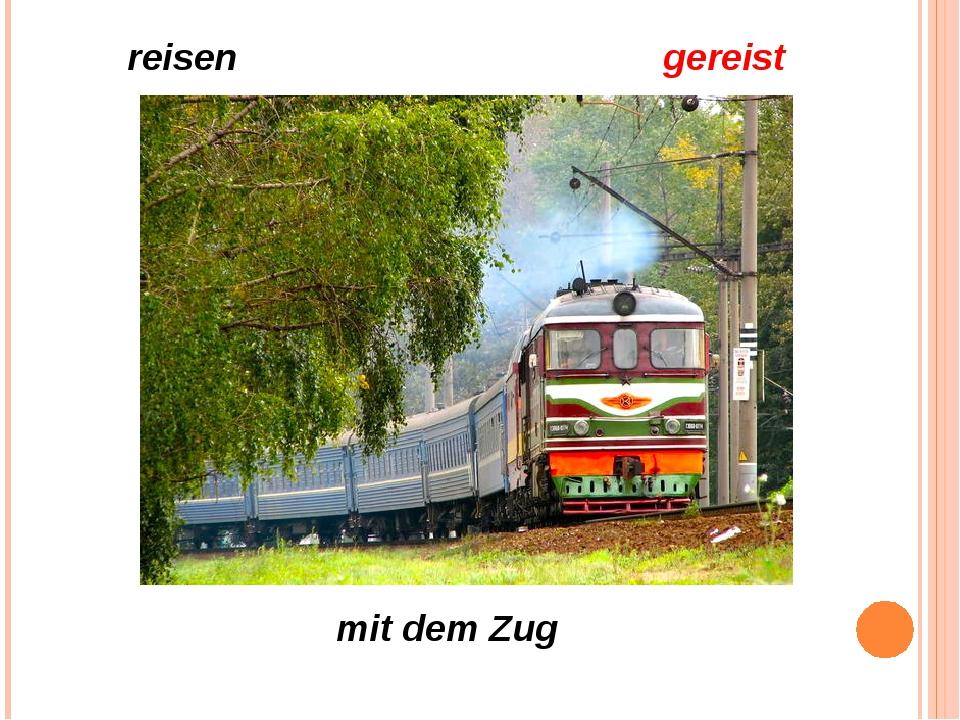 reisen gereist mit dem Zug