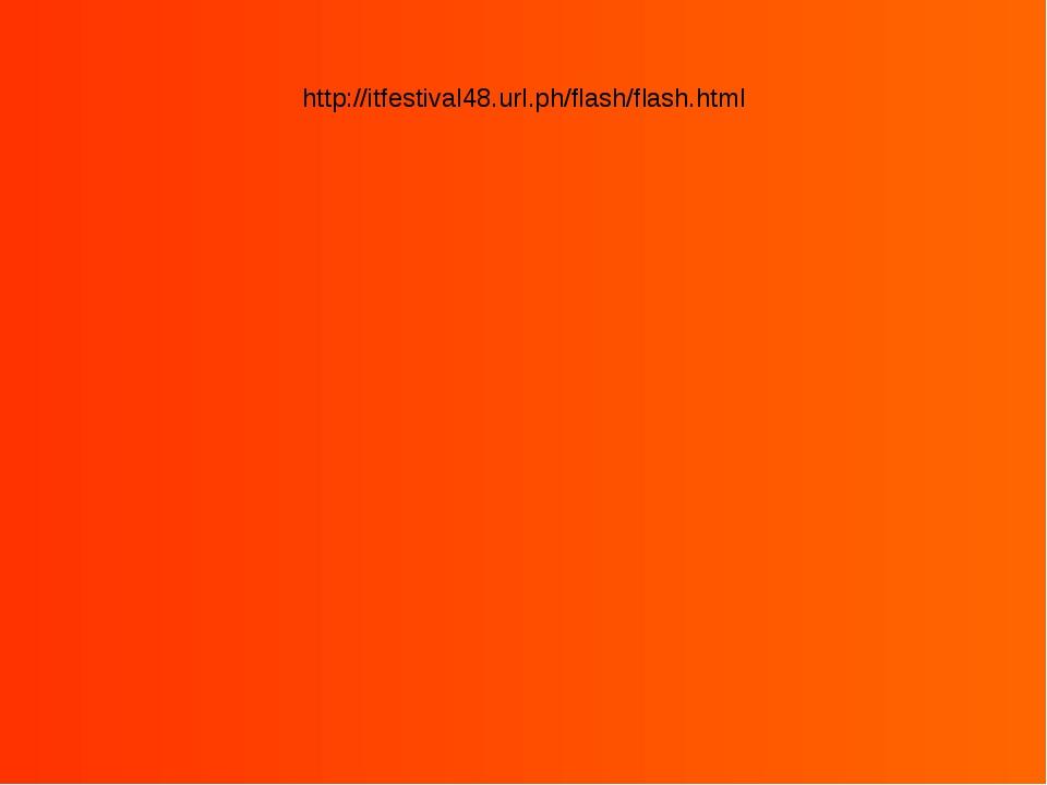 http://itfestival48.url.ph/flash/flash.html