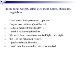 Fill in: food, weight, salad, diet, meal. Sauce, chocolate, vegetables. Can I