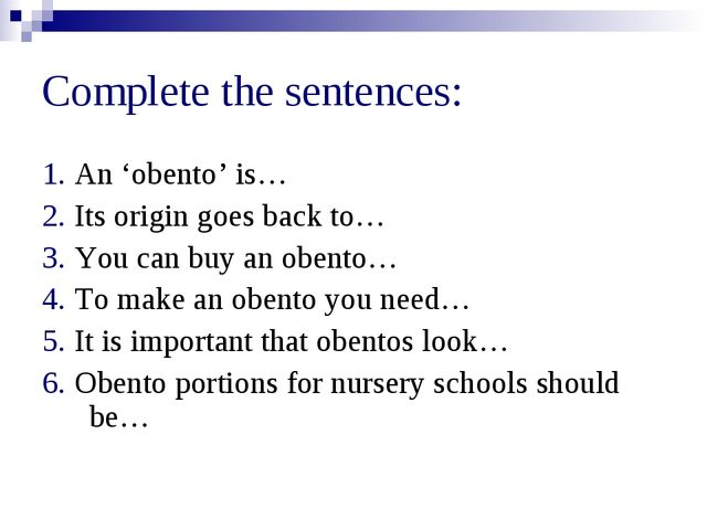 Complete the sentences: 1. An 'obento' is… 2. Its origin goes back to… 3. You...