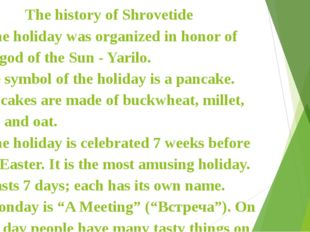 The history of Shrovetide - The holiday was organized in honor of the god of