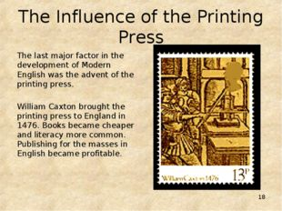 * The Influence of the Printing Press The last major factor in the developmen