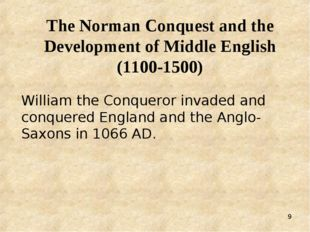 * The Norman Conquest and the Development of Middle English (1100-1500) Willi