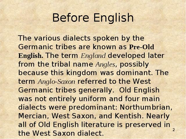 * Before English 	The various dialects spoken by the Germanic tribes are know...