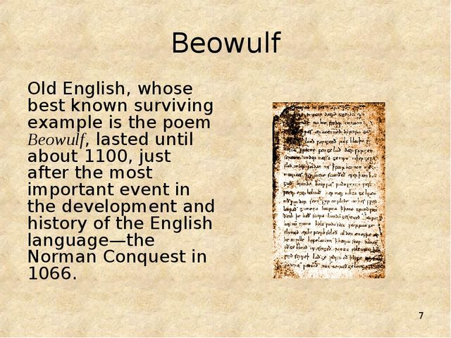 * Beowulf Old English, whose best known surviving example is the poem Beowulf...