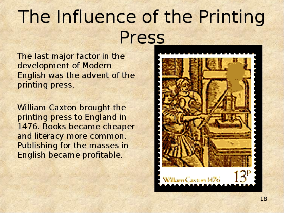 * The Influence of the Printing Press The last major factor in the developmen...