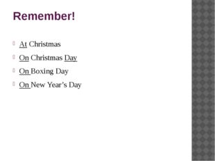 Remember! At Christmas On Christmas Day On Boxing Day On New Year's Day