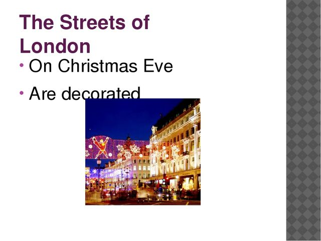 The Streets of London On Christmas Eve Are decorated