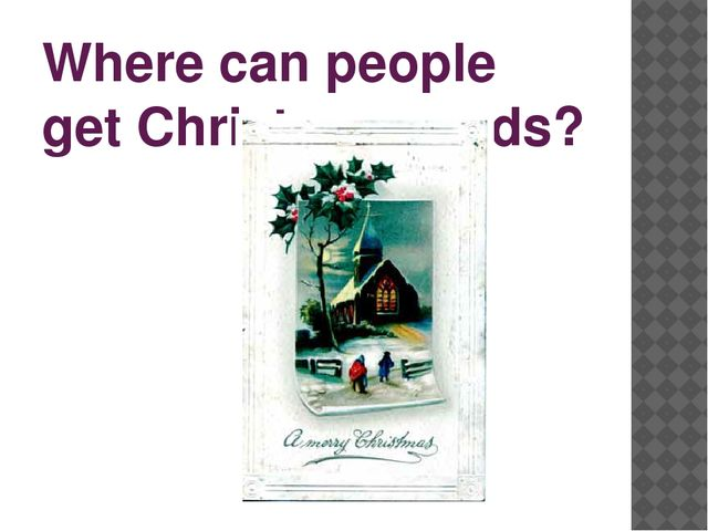Where can people get Christmas cards?