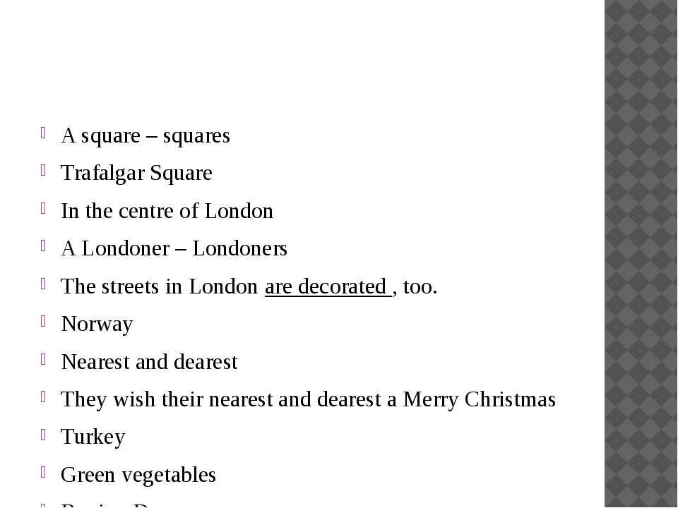 A square – squares Trafalgar Square In the centre of London A Londoner – Lon...