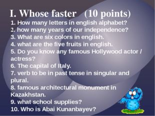 1. How many letters in english alphabet? 2. how many years of our independenc